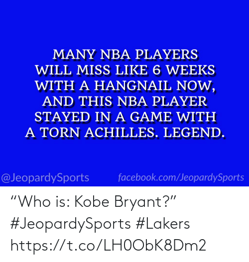 "Kobe Bryant: ""Who is: Kobe Bryant?"" #JeopardySports #Lakers https://t.co/LH0ObK8Dm2"