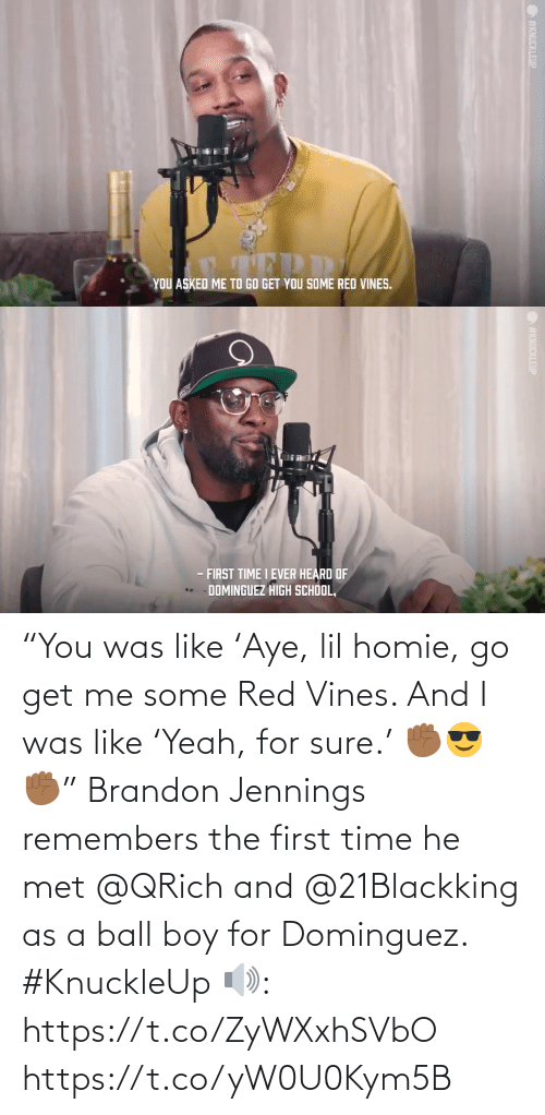 """lil: """"You was like 'Aye, lil homie, go get me some Red Vines. And I was like 'Yeah, for sure.' ✊🏾😎✊🏾""""    Brandon Jennings remembers the first time he met @QRich and @21Blackking as a ball boy for Dominguez. #KnuckleUp  🔊: https://t.co/ZyWXxhSVbO https://t.co/yW0U0Kym5B"""