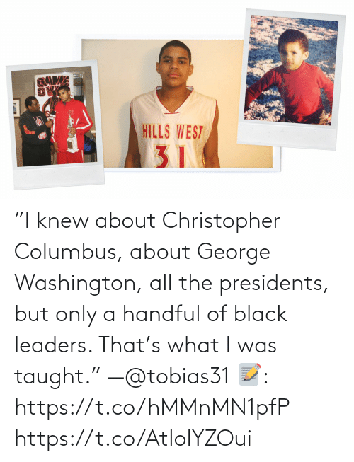 """Presidents: """"I knew about Christopher Columbus, about George Washington, all the presidents, but only a handful of black leaders. That's what I was taught."""" —@tobias31   📝: https://t.co/hMMnMN1pfP https://t.co/AtIolYZOui"""