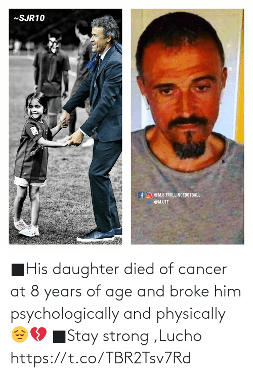 Cancer: ■His daughter died of cancer at 8 years of age and broke him psychologically and physically 😔💔 ■Stay strong ,Lucho https://t.co/TBR2Tsv7Rd