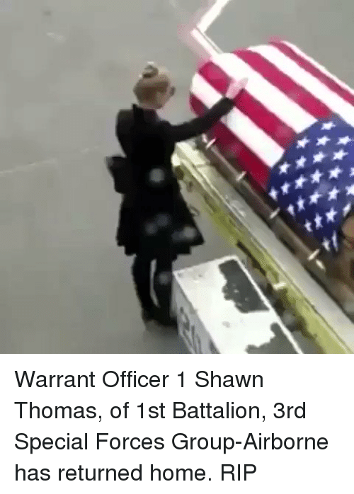 special forces: ★★★★女人  ★ ★★如ャ Warrant Officer 1 Shawn Thomas, of 1st Battalion, 3rd Special Forces Group-Airborne has returned home. RIP