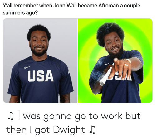 But Then: ♫ I was gonna go to work but then I got Dwight ♫