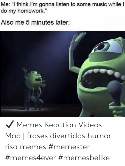 risa: ✔ Memes Reaction Videos Mad | frases divertidas humor risa memes #memester #memes4ever #memesbelike