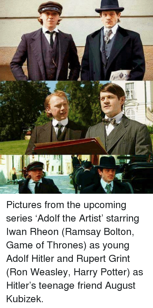 Ramsay Bolton: 』T Pictures from the upcoming series 'Adolf the Artist' starring Iwan Rheon (Ramsay Bolton, Game of Thrones) as young Adolf Hitler and Rupert Grint (Ron Weasley, Harry Potter) as Hitler's teenage friend August Kubizek.
