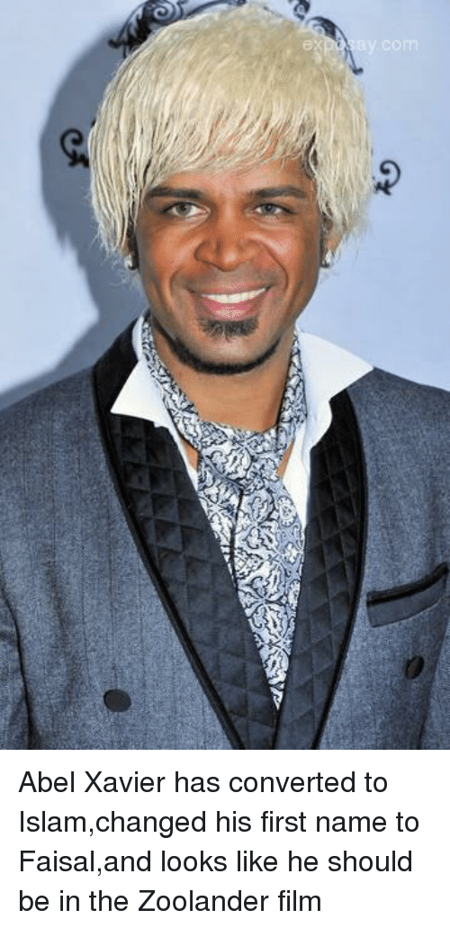 Zoolander: ち、  say. com Abel Xavier has converted to Islam,changed his first name to Faisal,and looks like he should be in the Zoolander film