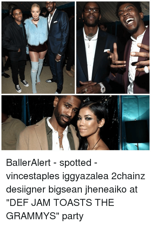 "Grammys, Memes, and Party: は5: BallerAlert - spotted - vincestaples iggyazalea 2chainz desiigner bigsean jheneaiko at ""DEF JAM TOASTS THE GRAMMYS"" party"