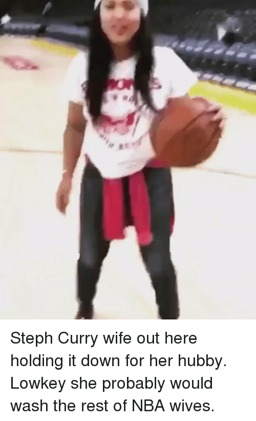 "Blackpeopletwitter, Nba, and Steph Curry Wife: '-,""ィ Steph Curry wife out here holding it down for her hubby. Lowkey she probably would wash the rest of NBA wives."
