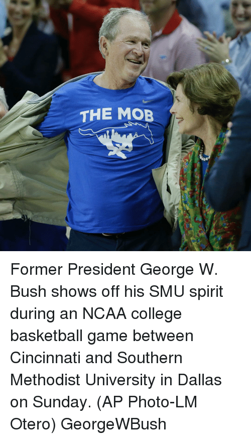 College basketball: グ  THE MOB  I'd Former President George W. Bush shows off his SMU spirit during an NCAA college basketball game between Cincinnati and Southern Methodist University in Dallas on Sunday. (AP Photo-LM Otero) GeorgeWBush