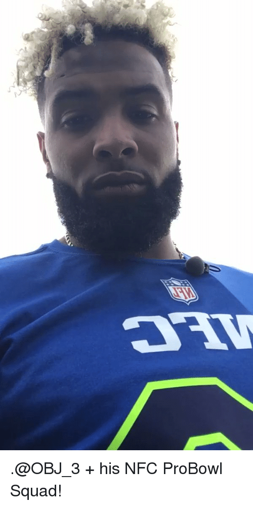 Memes, 🤖, and Nfc: コTV .@OBJ_3 + his NFC ProBowl Squad!
