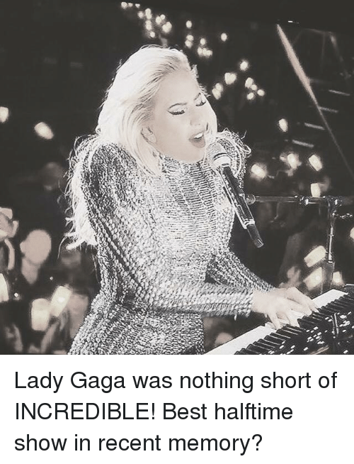 Memes, Best Halftime Show, and 🤖: リン Lady Gaga was nothing short of INCREDIBLE! Best halftime show in recent memory?