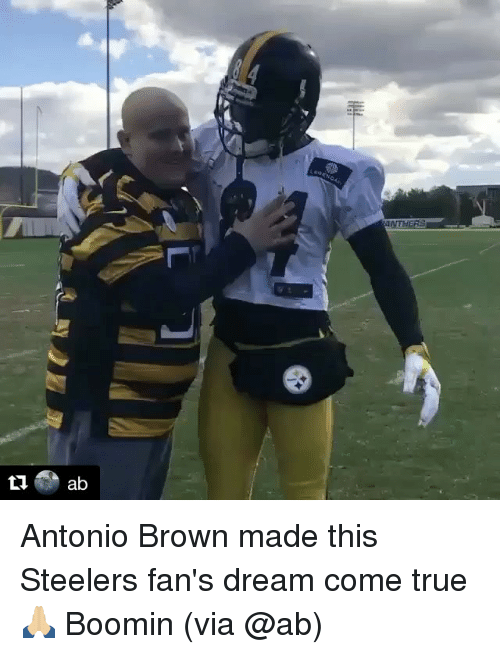 Steeler Fans: ロ)a ab Antonio Brown made this Steelers fan's dream come true 🙏🏼 Boomin (via @ab)