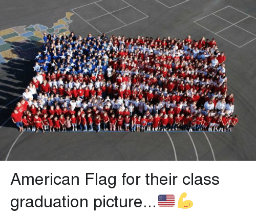 flags: ーク  riive  null  air  38 American Flag for their class graduation picture...🇺🇸💪