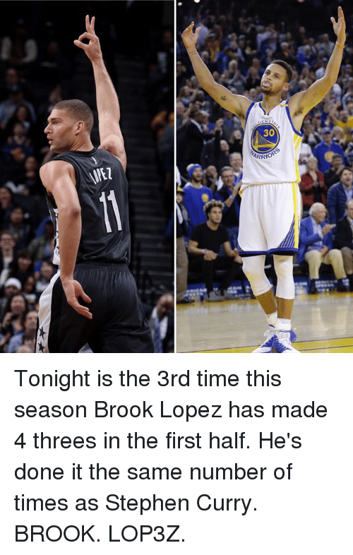 Memes, Stephen, and Stephen Curry: ー  尿  30  ARRI。  VEZ Tonight is the 3rd time this season Brook Lopez has made 4 threes in the first half. He's done it the same number of times as Stephen Curry.  BROOK. LOP3Z.