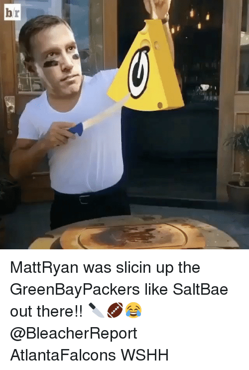 Saltbae: ー MattRyan was slicin up the GreenBayPackers like SaltBae out there!! 🔪🏈😂 @BleacherReport AtlantaFalcons WSHH