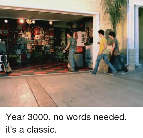 Funny, Https, and Words: 且 Year 3000. no words needed. it's a classic.