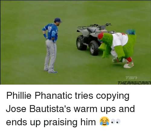 Phillied: 仁in m Phillie Phanatic tries copying Jose Bautista's warm ups and ends up praising him 😂👀