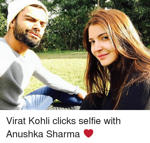 koh: 令. Virat Kohli clicks selfie with Anushka Sharma ❤️