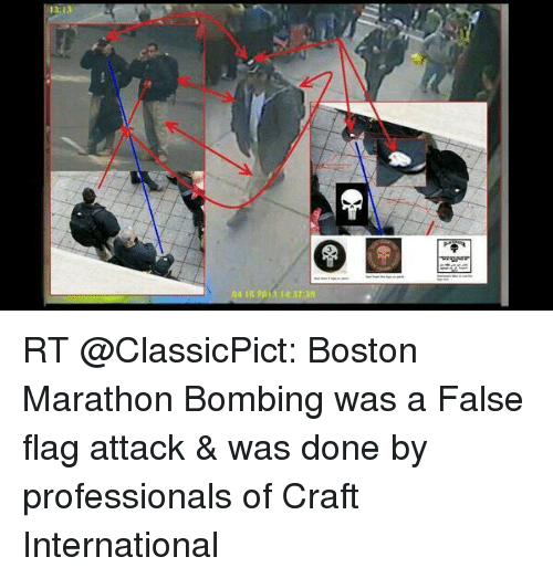 Memes, Boston, and Http: 余 RT @ClassicPict: Boston Marathon Bombing was a False flag attack & was done by professionals of Craft International