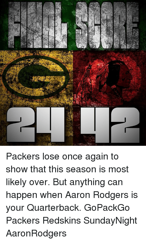 Packers Lose: 俊 Packers lose once again to show that this season is most likely over. But anything can happen when Aaron Rodgers is your Quarterback. GoPackGo Packers Redskins SundayNight AaronRodgers