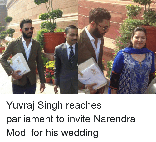 Memes, Wedding, and Narendra Modi: 匿 Yuvraj Singh reaches parliament to invite Narendra Modi for his wedding.