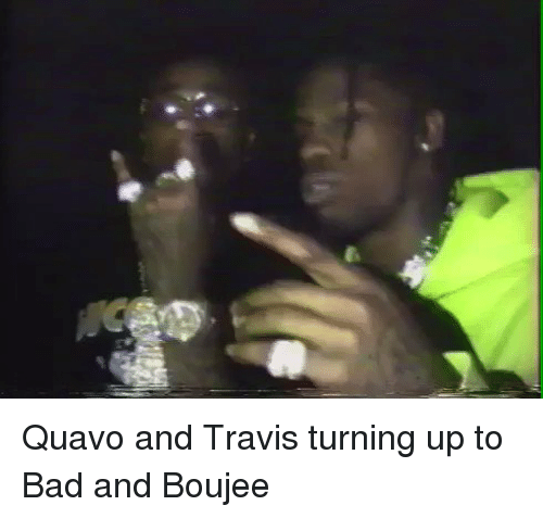 Bad And Boujee: 参-0 Quavo and Travis turning up to Bad and Boujee