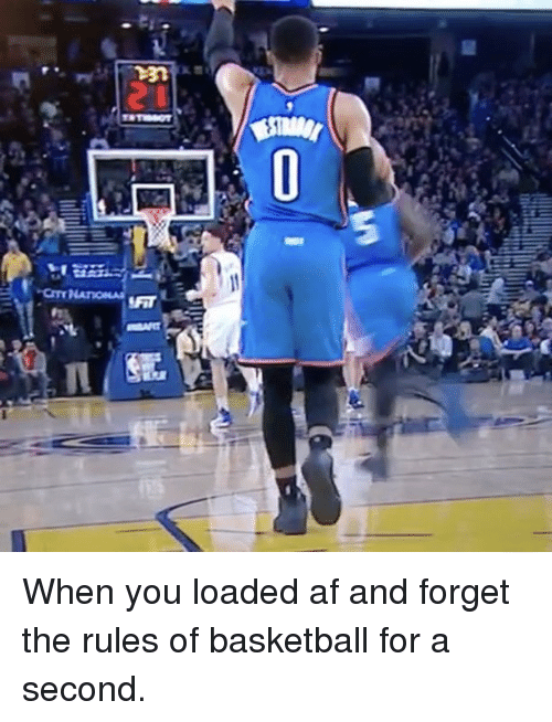 Basketball: 后,.. PYUI oni  0  454 When you loaded af and forget the rules of basketball for a second.