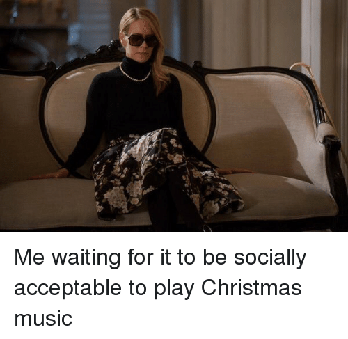 Christmas, Funny, and Music: 戦 Me waiting for it to be socially acceptable to play Christmas music