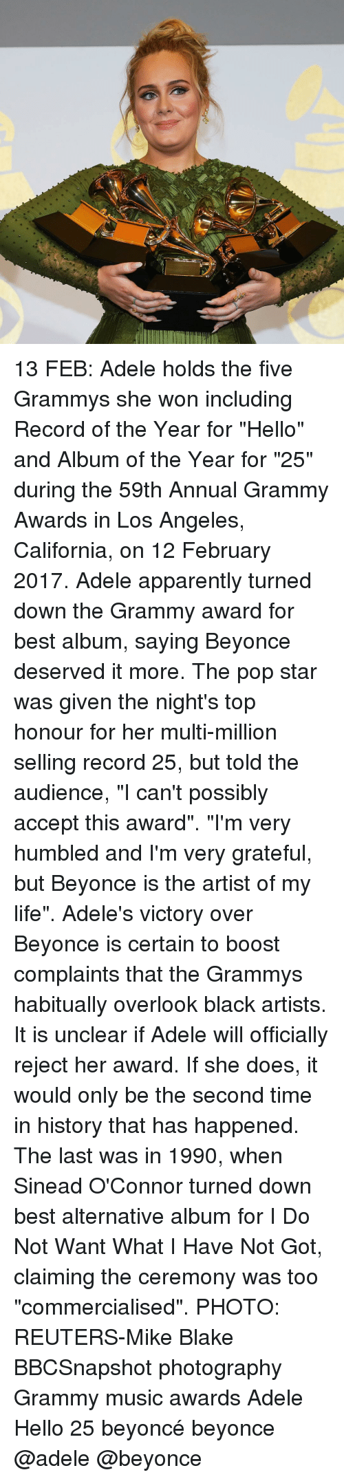 "humbleness: 熬 3, 13 FEB: Adele holds the five Grammys she won including Record of the Year for ""Hello"" and Album of the Year for ""25"" during the 59th Annual Grammy Awards in Los Angeles, California, on 12 February 2017. Adele apparently turned down the Grammy award for best album, saying Beyonce deserved it more. The pop star was given the night's top honour for her multi-million selling record 25, but told the audience, ""I can't possibly accept this award"". ""I'm very humbled and I'm very grateful, but Beyonce is the artist of my life"". Adele's victory over Beyonce is certain to boost complaints that the Grammys habitually overlook black artists. It is unclear if Adele will officially reject her award. If she does, it would only be the second time in history that has happened. The last was in 1990, when Sinead O'Connor turned down best alternative album for I Do Not Want What I Have Not Got, claiming the ceremony was too ""commercialised"". PHOTO: REUTERS-Mike Blake BBCSnapshot photography Grammy music awards Adele Hello 25 beyoncé beyonce @adele @beyonce"
