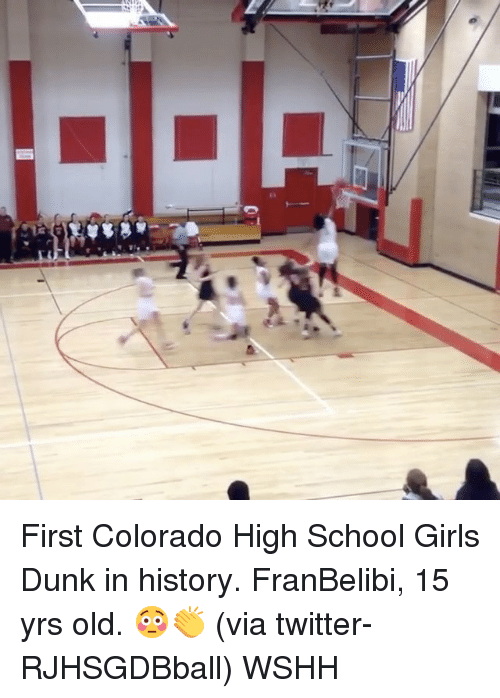 Dunk, Memes, and Wshh: 监  Via First Colorado High School Girls Dunk in history. FranBelibi, 15 yrs old. 😳👏 (via twitter-RJHSGDBball) WSHH