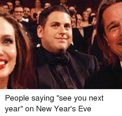 "Funny, Eve, and New Years Eve: 空 People saying ""see you next year"" on New Year's Eve"