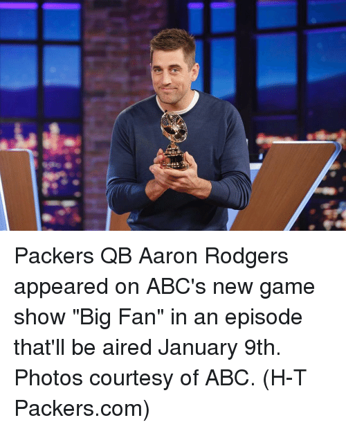 """game shows: 粁 Packers QB Aaron Rodgers appeared on ABC's new game show """"Big Fan"""" in an episode that'll be aired January 9th. Photos courtesy of ABC. (H-T Packers.com)"""