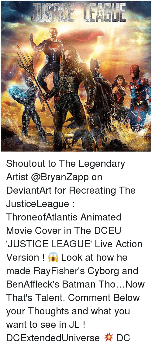 Animated Movies: 置  4: Shoutout to The Legendary Artist @BryanZapp on DeviantArt for Recreating The JusticeLeague : ThroneofAtlantis Animated Movie Cover in The DCEU 'JUSTICE LEAGUE' Live Action Version ! 😱 Look at how he made RayFisher's Cyborg and BenAffleck's Batman Tho…Now That's Talent. Comment Below your Thoughts and what you want to see in JL ! DCExtendedUniverse 💥 DC