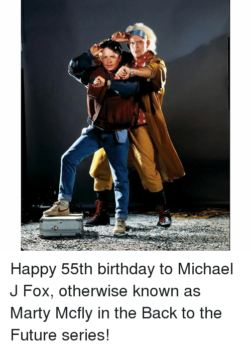 Michael J. Fox: 膨 Happy 55th birthday to Michael J Fox, otherwise known as Marty Mcfly in the Back to the Future series!