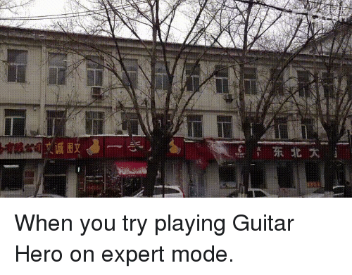 Funny: 艾诚图文  e 鷰东北大  成 When you try playing Guitar Hero on expert mode.