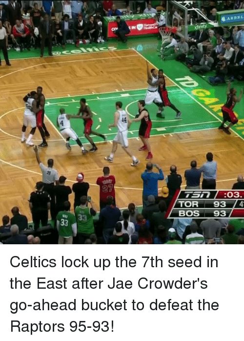 Celtic: 蘸ARBEL  ainity  4  20  TSN :03  TOR 93 /4  BOS 93  133  ini  2 Celtics lock up the 7th seed in the East after Jae Crowder's go-ahead bucket to defeat the Raptors 95-93!