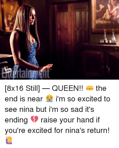 the end is near: 를 [8x16 Still] — QUEEN!! 👑 the end is near 😭 i'm so excited to see nina but i'm so sad it's ending 💔 raise your hand if you're excited for nina's return! 🙋