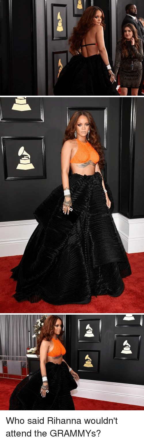 Blackpeopletwitter and Who Said: 째d| Who said Rihanna wouldn't attend the GRAMMYs?