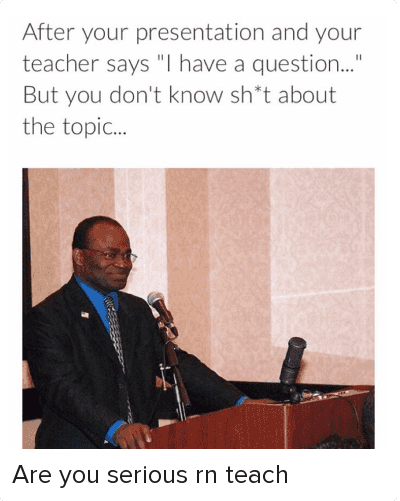 "Black Man at Podium, Lazy, and Martin Baker: After your presentation and your teacher says ""I have a question..."" But you don't know sh*t about the topic... Are you serious rn teach"