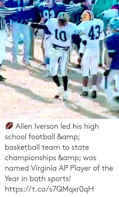 player: 🏈 Allen Iverson led his high school football & basketball team to state championships & was named Virginia AP Player of the Year in both sports!   https://t.co/s7QMqxr0qH
