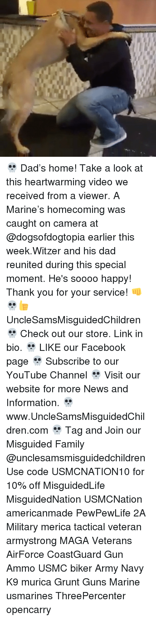 Youtubable: 💀 Dad's home! Take a look at this heartwarming video we received from a viewer. A Marine's homecoming was caught on camera at @dogsofdogtopia earlier this week.Witzer and his dad reunited during this special moment. He's soooo happy! Thank you for your service! 👊💀👍 UncleSamsMisguidedChildren 💀 Check out our store. Link in bio. 💀 LIKE our Facebook page 💀 Subscribe to our YouTube Channel 💀 Visit our website for more News and Information. 💀 www.UncleSamsMisguidedChildren.com 💀 Tag and Join our Misguided Family @unclesamsmisguidedchildren Use code USMCNATION10 for 10% off MisguidedLife MisguidedNation USMCNation americanmade PewPewLife 2A Military merica tactical veteran armystrong MAGA Veterans AirForce CoastGuard Gun Ammo USMC biker Army Navy K9 murica Grunt Guns Marine usmarines ThreePercenter opencarry