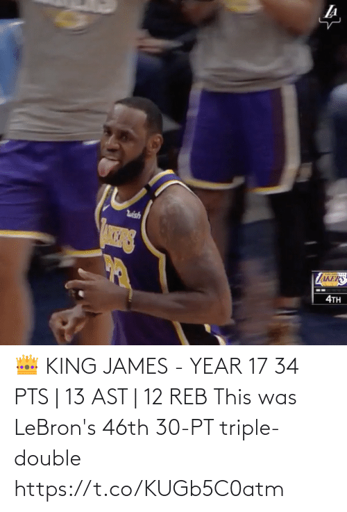 triple double: 👑 KING JAMES - YEAR 17 34 PTS | 13 AST | 12 REB  This was LeBron's 46th 30-PT triple-double https://t.co/KUGb5C0atm