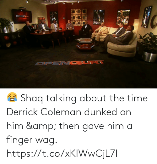 Shaq: 😂 Shaq talking about the time Derrick Coleman dunked on him & then gave him a finger wag. https://t.co/xKIWwCjL7I
