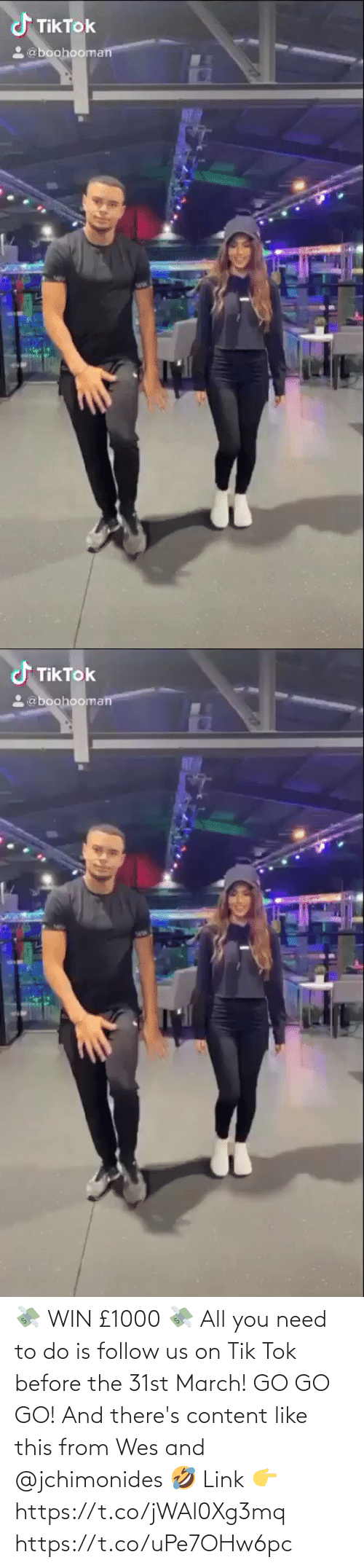 Wes: 💸 WIN £1000 💸  All you need to do is follow us on Tik Tok before the 31st March!   GO GO GO!  And there's content like this from Wes and @jchimonides🤣  Link 👉https://t.co/jWAl0Xg3mq https://t.co/uPe7OHw6pc