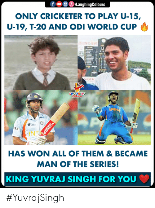 odi: 0回 )/Laughing  ONLY CRICKETER TO PLAY U-15,  U-19, T-20 AND ODI WORLD CUP  LAUGHING  RA  IN  HAS WON ALL OF THEM & BECAME  MAN OF THE SERIES!  KING YUVRAJ SINGH FOR YOU #YuvrajSingh