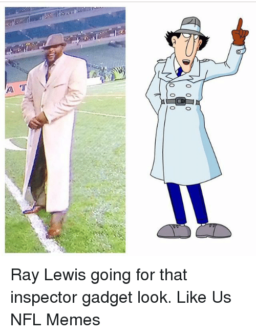 Inspector Gadget: 0 0 0  0 0 0 M Ray Lewis going for that inspector gadget look.   Like Us NFL Memes
