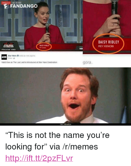 """Daisy Ridley: 0 0 18 164  FANDANGO  DAISY RIDLEY  REY KENOBI  GAIST RIDLET  CELEREATION  ver  Watch ive as The Last Jedi is introduced at Star Wars Ceiebration  gora  Clein I Memedroid <p>&ldquo;This is not the name you&rsquo;re looking for&rdquo; via /r/memes <a href=""""http://ift.tt/2pzFLvr"""">http://ift.tt/2pzFLvr</a></p>"""