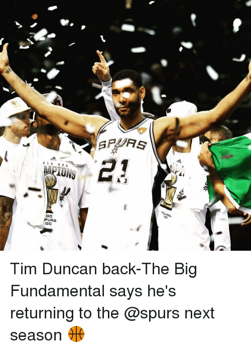 Tim Duncan: 0 1 4 N BA  GO  PURS  GO  RS  J  Rs Tim Duncan back-The Big Fundamental says he's returning to the @spurs next season 🏀