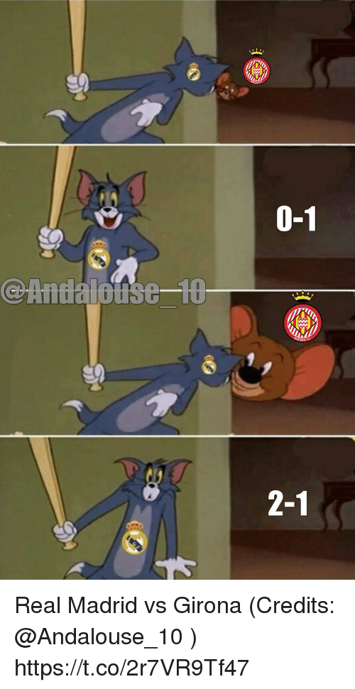 Memes, Real Madrid, and 10 2: 0-1  @Andalouse-10  2-1 Real Madrid vs Girona (Credits: @Andalouse_10 ) https://t.co/2r7VR9Tf47