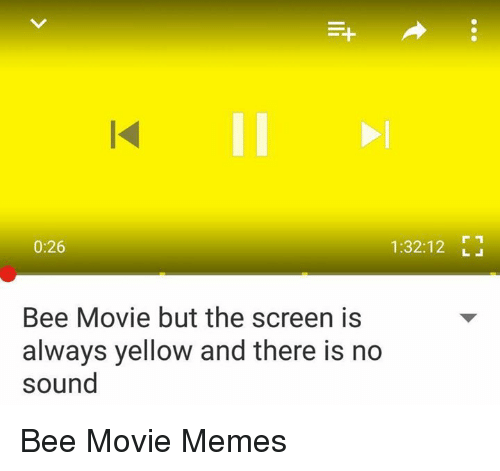 Movie Memes: 0:26  1:32:12  Bee Movie but the screen is  always yellow and there is no  sound Bee Movie Memes