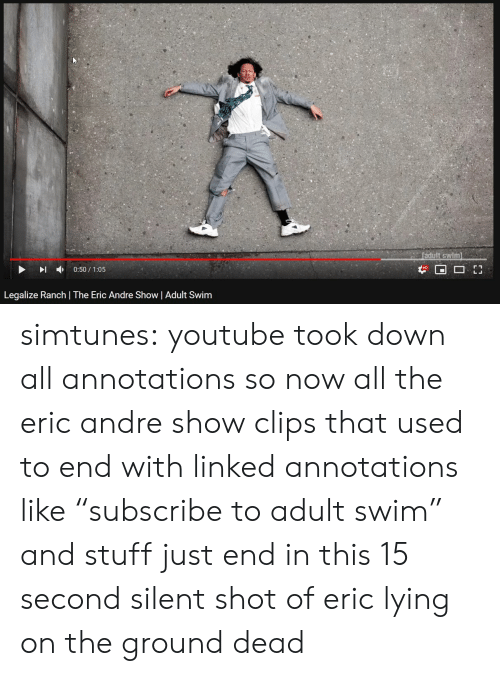 """Eric Andre: +  0:50 / 1 :05  Legalize Ranch 
